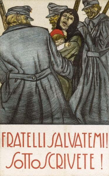Italian Patriotic Card - Brothers Save me! Underwrite the effort and save your future! The powerful message of a card encouraging Italians to financially aid the war effort. In a wonderful artistic move, the clothing of the woman being dragged away