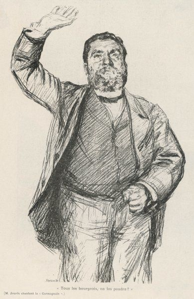 JEAN JAURES depicted singing the revolutionary song 'La carmagnole', which contains the words 'Tous les bourgeois on les pendra !' (we shall hang every bourgeois)