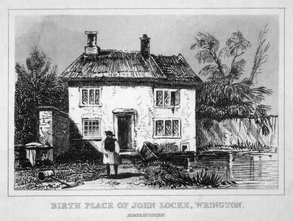 JOHN LOCKE Birthplace of the philosopher at Wrington, Somerset Date: 1632 - 1704