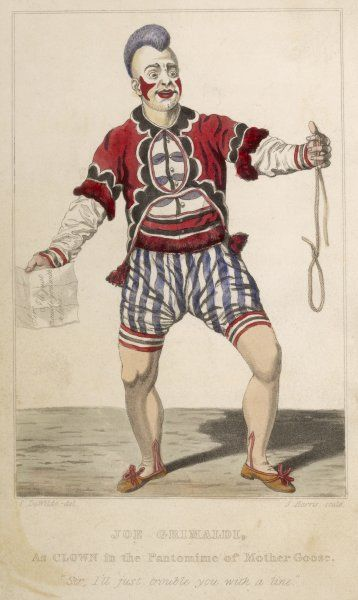 "JOSEPH GRIMALDI 1778 - 1837 As a clown in the pantomime of Mother Goose. ""Sir, I'll just trouble you with a line&quot"