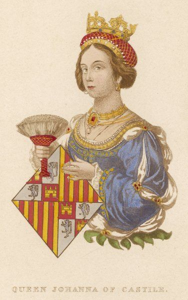 JUANA (THE MAD) Queen of Castile