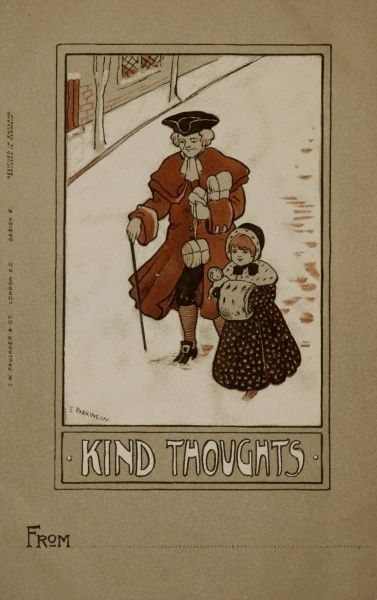 Kind Thoughts -- a Christmas Greetings card by Ethel Parkinson, showing a little girl and an elderly gentleman walking down a snowy street. He is carrying a few parcels, and is using a walking stick. She is keeping her hands warm in an ermine muff