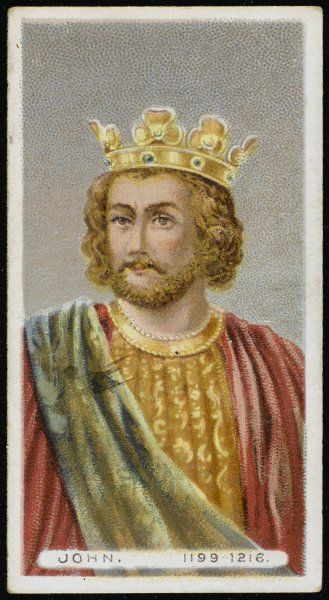 KING JOHN OF ENGLAND Reigned 1199 - 1216