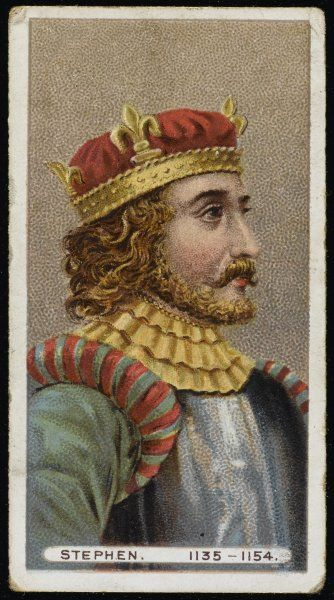 STEPHEN, KING OF ENGLAND King from 1135 - 1154