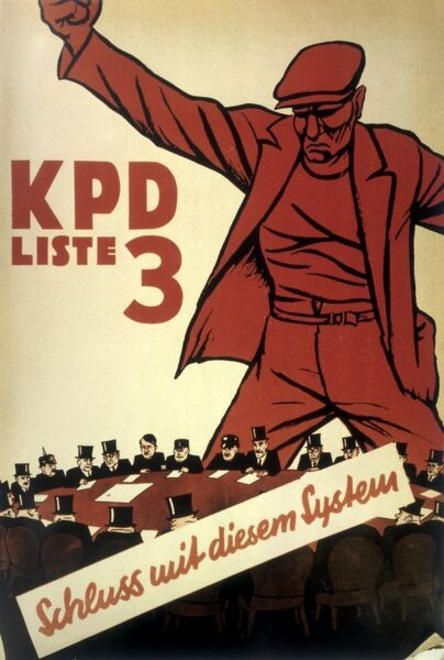 German Communist party (KPD) poster 'Away with the System' produced at a time of intense political competition