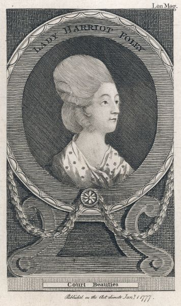 LADY HARRIET FOLEY Since she is described as a 'Court Beauty' we can only suppose that this engraving does not do her justice