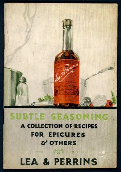 'Subtle seasoning: a collection of recipes for epicures and others'; the cover of a Lea & Perrins booklet