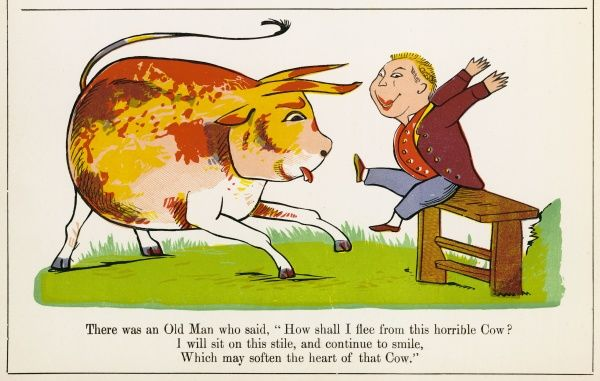 There was an Old Man who said, 'how shall I flee from that horrible cow? I will sit on this stile, and continue to smile, which may soften the heart of that cow.&#39