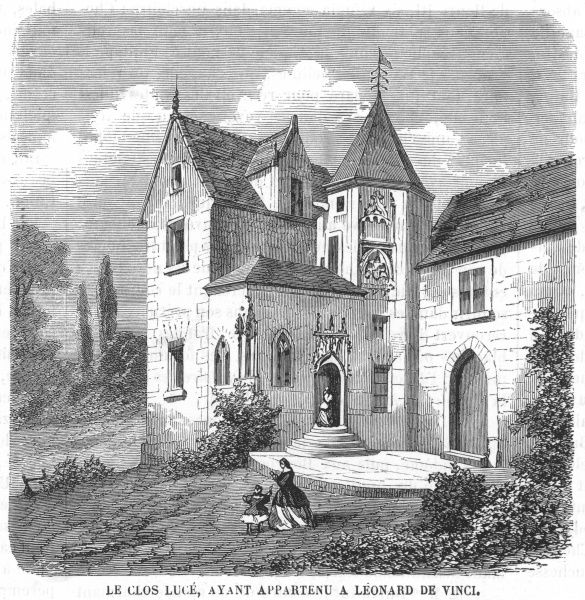 Le Clos Luce, near Chenonceaux, the residence of LEONARDO while working in France