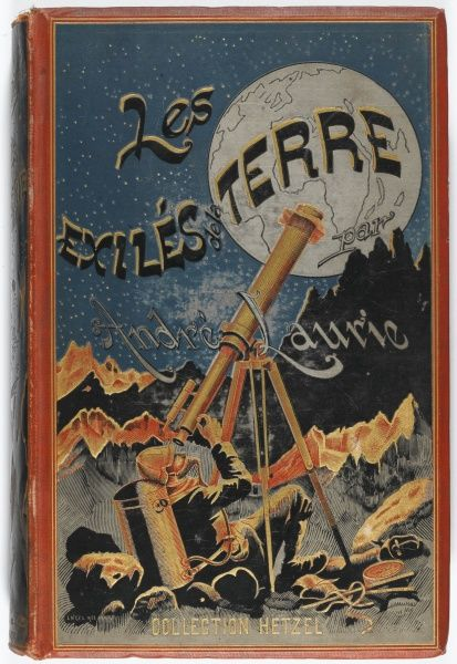 'LES EXILES DE LA TERRE' (Andre Laurie) Exiled on the Moon, a man gazes at Earth through his telescope and wishes he was back there again