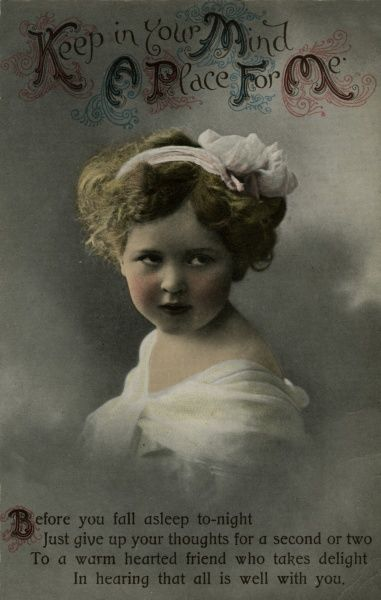 Keep in Your Mind A Place For Me -- a little girl in white.  1915