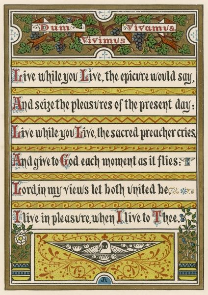 'Live while you live, the epicure would say...' - text with formal ornamentation