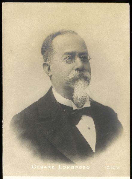 CESARE LOMBROSO Italian physician and criminologist