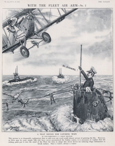 "With The Fleet Air Arm - No 2 A 1940 cartoon offering a very stereotypical (of the day) suggestion of how the Fleet Air Arm might entice Italian submarines to break surface, namely by calling out ""waiter, waiter"" to the submarine captains"