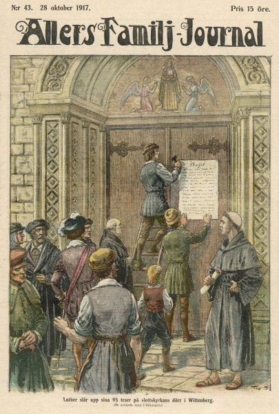 Luther nails to the church door at Wittenberg his 95 theses attacking the sale of indulgences by the Roman Catholic Church, thereby initiating the Reformation