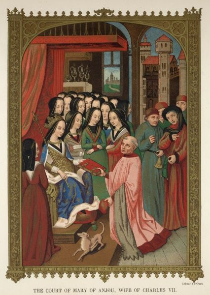 MARIE D'ANJOU Wife of Charles VII (the Victorious) with her court