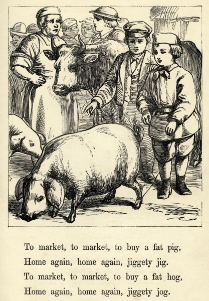 To market, to market to buy a fat pig, home again, home again, jiggety jig. To market, to market to buy a fat hog, home again, home again, jiggety jig. Date: circa 1874