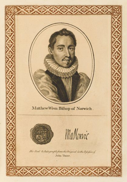 MATTHEW WREN churchman, bishop of Norwich and subsequently of Ely, imprisoned for 15 years for opposing dissenters. with his autograph