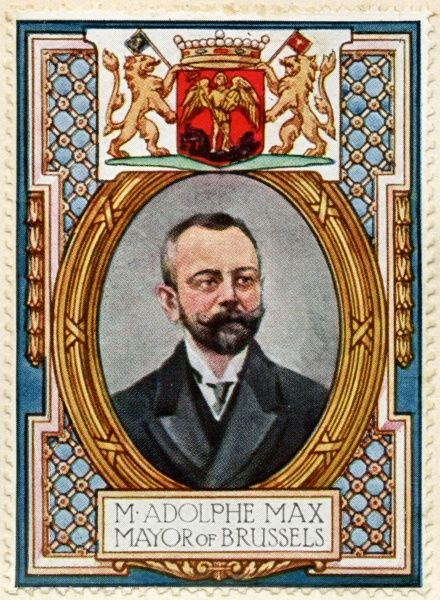 ADOLPHE EUGENE JEAN HENRI MAX (1869 - 1939) Belgian liberal politician and Mayor of Brussels from 1909 until his death