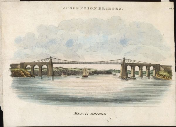 The suspension bridge over the Menai Straits, built by Thomas Telford and opened on 30 January 1826