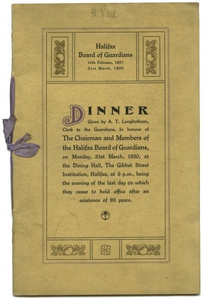 The cover of the commemorative menu at the Halifax Union Board of Guardians' final dinner. The abolition of all the country's Boards of Guardians after April 1930 marked the end of the workhouse system