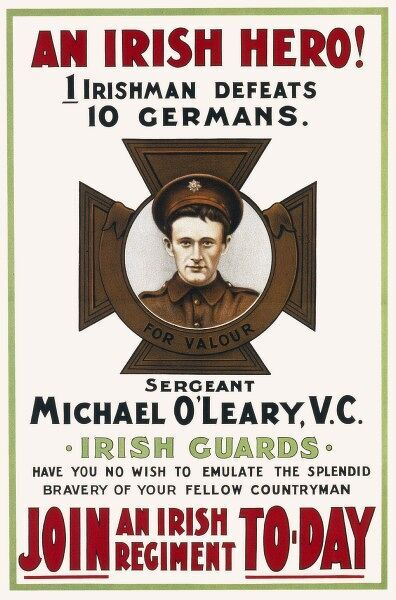 Recruitment poster from WWI encouraging men to join an Irish regiment and emulate the bravery of their fellow countryman, Sergeant Michael O'Leary VC