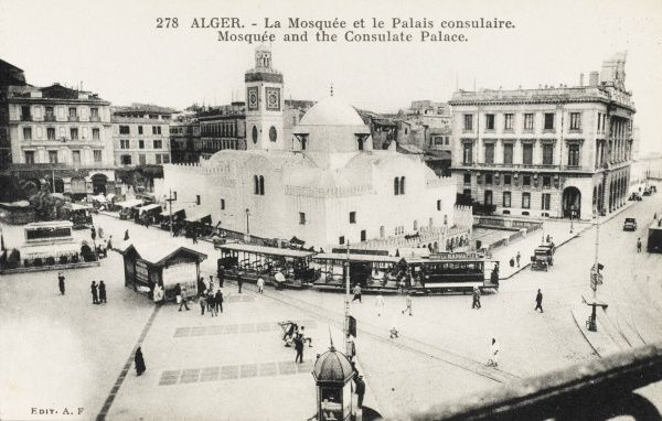 The Djemaa el-Djedid Mosque and the Consulate Palace, Algiers, Algeria. Colonial French town planners cleared many Ottoman buildings when they redesigned the Algiers waterfront and laid out what is now the Place des Martyrs, but they left the Djemaa el-Djedid