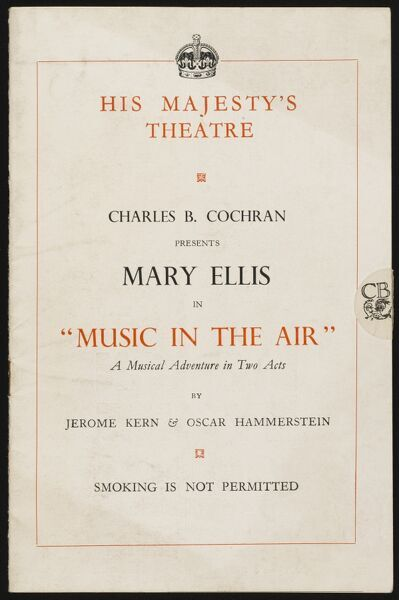 "Front cover of theatre programme for the 1933 stage musical, ""Music in the Air"" composed by Kern/Hammerstein, starring Mary Ellis(1897- 2003), costumes by Stiebel"