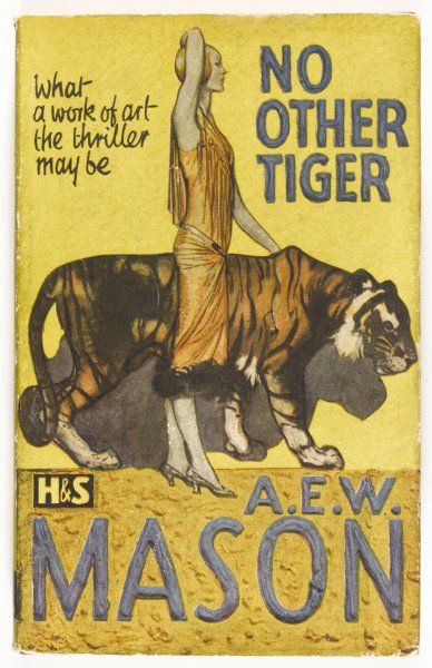 'NO OTHER TIGER' by A E W Mason... 'Fantastic things may happen to anyone...&#39