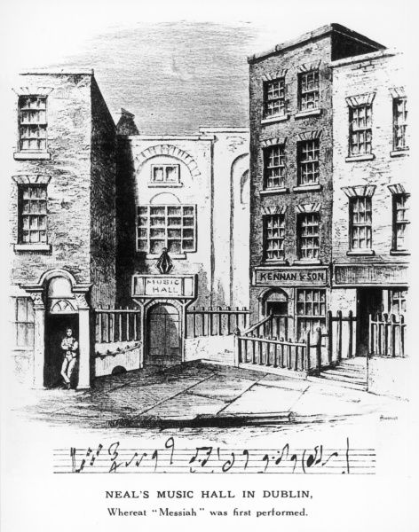 GEORGE FREDERIC HANDEL Neal's Music Hall, Dublin, where his oratorio 'Messiah' was first performed