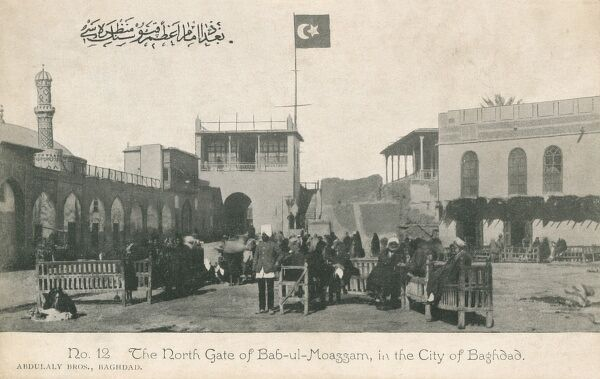 North Gate of Bab-ul-Moazzam, Baghdad, Iraq. The Ottoman Turkish flag was, at this point, flying proudly above the gate. Date: circa 1909