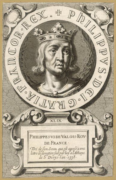 PHILIPPE VI DE VALOIS king of France, succeeded when Marie de Luxembroug, widow of Charles IV, bore a daughter : Edward III disputed his claim, leading to 100 Years'War