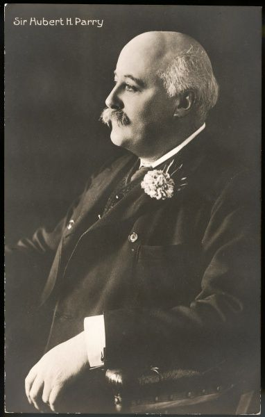 CHARLES HUBERT PARRY English composer, born in Bournemouth. Became Director of the Royal College of Music in 1895