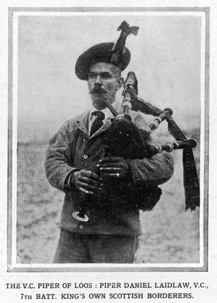 Piper Laidlaw won the V.C. at Loos (World War I) on 25th September 1915: 'During the worst of the bombardment, seeing that his company was somewhat shaken from the effects of gas, he mounted the parapet, and played his company out of the trench