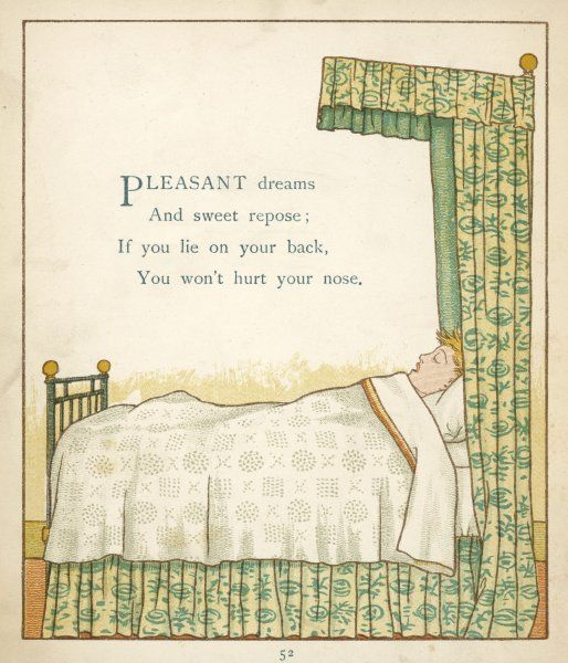 Pleasant dreams and sweet repose, if you lie on your back you won't hurt your nose