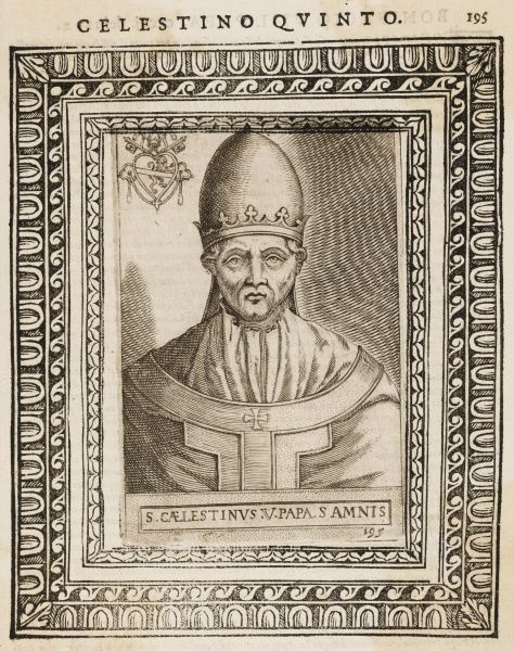 POPE CAELESTINUS V (Pietro del Morrone) pope and saint - a hermit who recognised his unfitness to rule and abdicated, much to Dante's disapproval