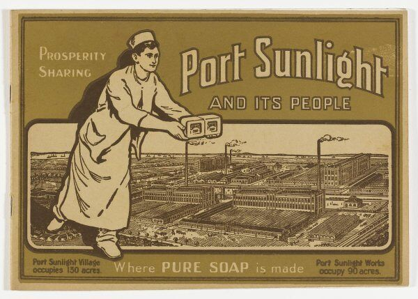 The front cover of a brochure describing PORT SUNLIGHT with emphasis on working conditions and the many services provided for the workers from Soap Packers to Engine Drivers