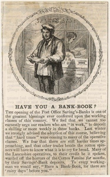 "A tradesman who has just opened an account at the Post Office Savings Bank, part of an endorsement which states ""the opening of the Post Office Savings Bank is one of the greatest blessings ever conferred upon the working classes of this country&quot"