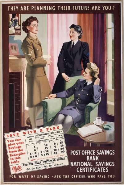 Poster advertising the Post Office Savings Bank and National Savings Certificates. Showing three women in uniform during or just after the Second World War. They are planning their future -- are you?