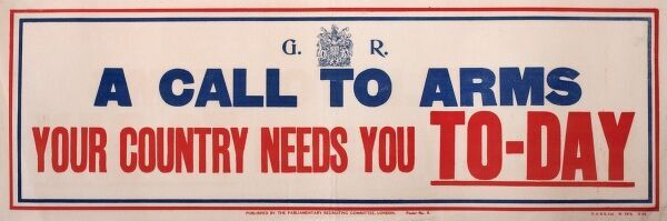 Poster, A Call to Arms, Your Country Needs You Today. circa 1915