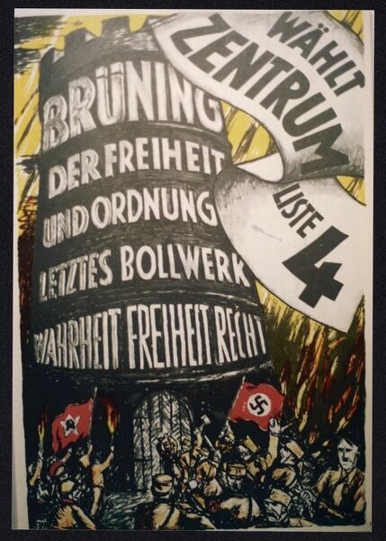 'Bruning, the Last Bastion of Freedom & Order.' A Center Party poster supporting Chancellor Bruning. It portrays him as a fortress against the extremists