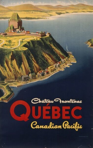 Poster for the Canadian Pacific Railway, enticing you to visit the Chateau Frontenac in Quebec