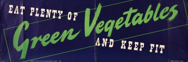 Wartime poster, Eat Plenty of Green Vegetables and Keep Fit. 1940s