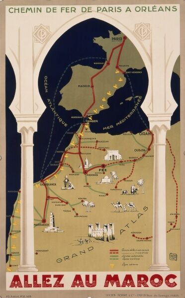 Poster advertising French railways to Morocco, via Paris, Bordeaux, Toulouse and Madrid, to Tangier, Casablanca, Marrakech, and other exotic places