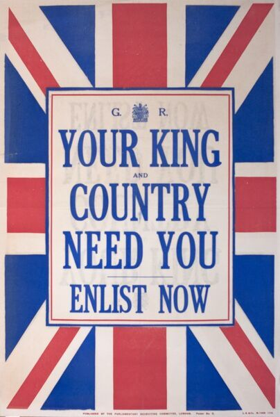 Poster, Your King and Country Need You, Enlist Now. Encouraging people to join up and fight in the First World War