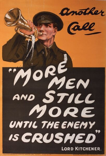 Poster, More Men and Still More until the Enemy is Crushed -- a quotation from Lord Kitchener. Showing a soldier blowing a bugle