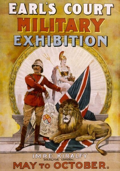 Poster advertising a Military Exhibition at Earl's Court, London, depicting a brave British soldier, a British Lion, and Britannia
