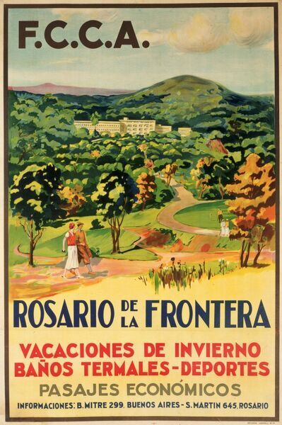 F.C.C.A. (Central Argentine Railway) Poster, for Rosario de la Frontera - a city in the centre-south of the province of Salta, Argentina. Highlights for the visitor include Winter Breaks - Sports - Thermal baths and... cheap flights!