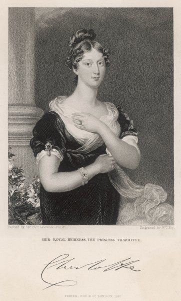 PRINCESS CHARLOTTE - Princess of Wales and daughter of King George IV