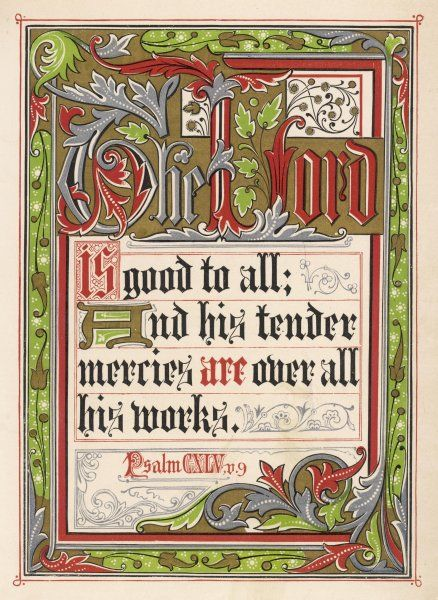 PSALM CXLV: 9 'The Lord is good to all; And his tender mercies are over all his works.&#39